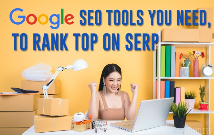google seo tools you need, to rank top on SERP